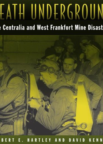 Death Underground | The Centralia and West Frankfort Mine Disasters