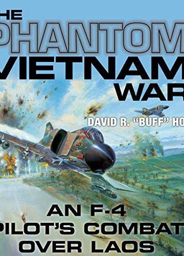 The Phantom Vietnam War (An F-4 Pilot's Combat Over Laos)