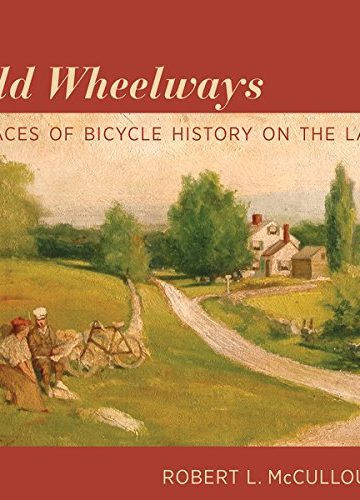 Old Wheelways | Traces of Bicycle History on the Land