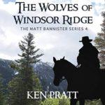 The Wolves of Windsor Ridge Ken Pratt